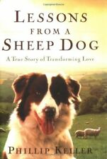 Lessons from a Sheep Dog by Phillip Keller (2002, Hardcover)
