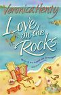 Love on the Rocks by Veronica Henry (Paperback, 2006)