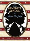 The Real Benedict Arnold by Jim Murphy (2007, Hardcover)