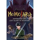 Momotaro Xander And The Lost Island Of Monsters by Margaret Dilloway (Hardback, 2016)