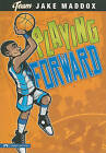 Playing Forward by Jake Maddox (Paperback / softback, 2010)