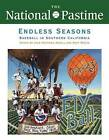 The National Pastime, Endless Seasons, 2011: Baseball in Southern California by Society for American Baseball Research (Sabr) (Paperback / softback, 2011)
