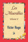 Les Miserables, Volume V by Victor Hugo (Hardback, 2007)
