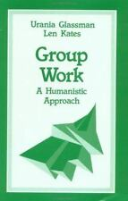 SAGE Sourcebooks for the Human Services: Group Work Vol. 13 : A Humanistic...