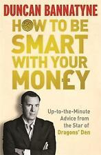 Good, How To Be Smart With Your Money, Bannatyne, Duncan, Book