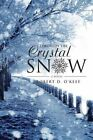 Through the Crystal Snow by Robert D O'Keef (Paperback / softback, 2013)