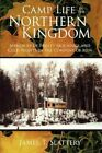 Camp Life in The Northern Kingdom Memories of Frosty Mornings and Cold Nights I