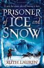 Prisoner of Ice and Snow by Ruth Lauren (Paperback, 2017)