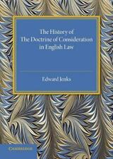The History of the Doctrine of Consideration in English Law by Edward Jenks...