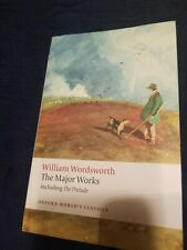 Oxford World's Classics: William Wordsworth - The Major Works : Including the Prelude by William Wordsworth (2008, Paperback)