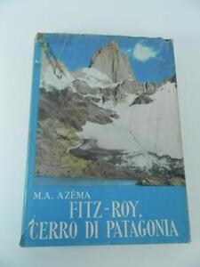 FITZ-ROY-CERRO-DI-PATAGONIA-Azema-1955-alpinismo-roccia-montagna-CAI