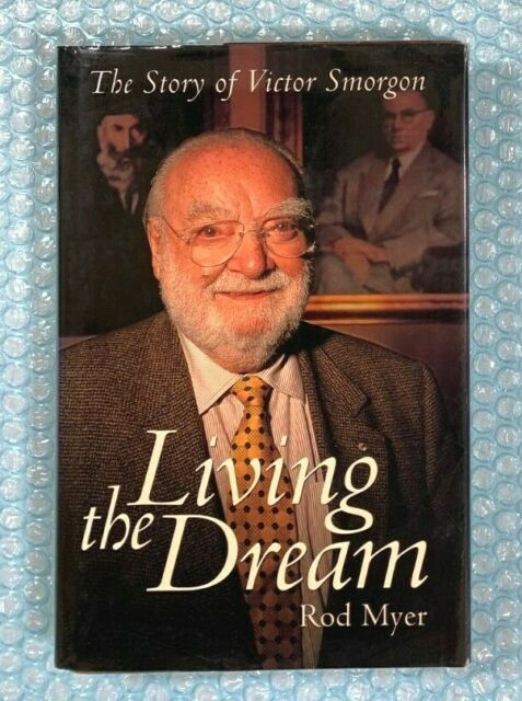 Living the Dream The Story of Victor Smorgon by Rod Myer Hardcover 1st Edition