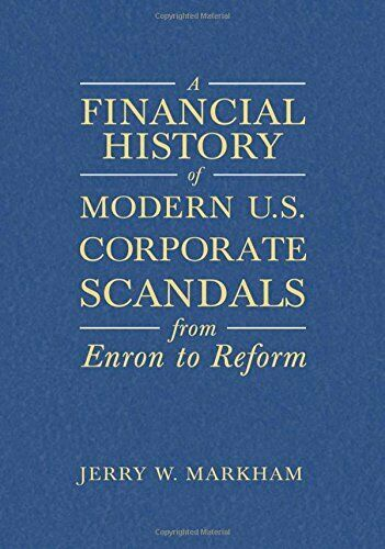 A Financial History of Modern U.S. Corporate Scandals: From Enron to Reform