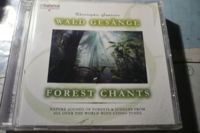 Forest Chants - Wald Gesänge von Christopher Santorro (2006)