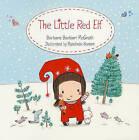 The Little Red Elf by Barbara Barbieri McGrath, Rosalinde Bonnet (Paperback, 2010)