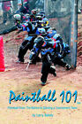 Paintball 101 by Larry Sekely (Paperback, 2005)