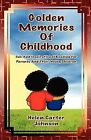 Golden Memories of Childhood by Helen Carter-Johnson (Paperback / softback, 2012)