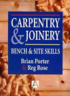 Carpentry and Joinery: Bench and Site Skills by Brian Porter, Chris Tooke, Reg Rose (Paperback, 1996)
