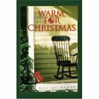 Warm for Christmas 9780595327768 by George Ayoub Book