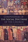 Compendium of the Social Doctrine of the Church by Pontifical Council of Justice and Peace (Paperback, 2006)