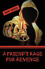A Friend's Rage for Revenge by Mary Houck (Paperback / softback, 2009)