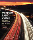 Evidence Based Design: A Process for Research and Writing by Dak Kopec, Bruce Matthes, Edith Sinclair (Paperback, 2011)