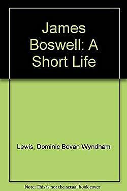 James Boswell, a Short Life Hardcover D. B. Wyndham Lewis