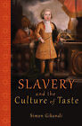 Slavery and the Culture of Taste by Simon Gikandi (Paperback, 2014)