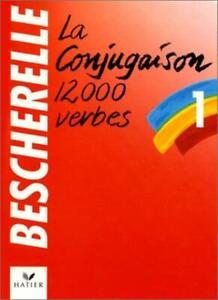 La Conjugaison 12000 Verbes By Bescherelle 9782218016608 Ebay