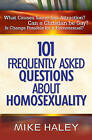 101 Frequently Asked Questions About Homosexuality by Mike Haley (Paperback, 2004)