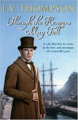 Though the Heavens May Fall By E. V. Thompson. 9781847440563
