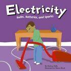 Electricity: Bulbs, Batteries, and Sparks by Darlene R Stille (Paperback / softback, 2004)