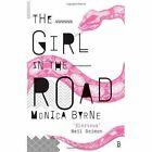 The Girl in the Road by Monica Byrne (Paperback, 2014)