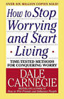 How to Stop Worrying and Start Living by Dale Carnegie (Paperback, 2004)
