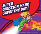 Super Question Mark Saves the Day! by Nadia Higgins (Hardback, 2012)