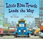 Little Blue Truck Leads the Way Board Book by Alice Schertle (Board book, 2015)