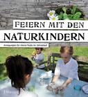 Feiern mit den Naturkindern von Caroline Hosmann (2014, Taschenbuch)