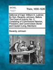 Defence of Capt. William K. Latimer, by Hon. Reverdy Johnson, Before the Court of Inquiry, No. 3, Consisting of Commodore Newton, President, and Commodore Storer and Captain Long, Members by Reverdy Johnson (Paperback / softback, 2012)