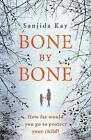 Bone by Bone: A psychological thriller so compelling, you won't be able to put it down by Sanjida Kay (Paperback, 2016)