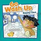Go Wash Up: Keeping Clean by Amanda Doering Tourville (Hardback, 2008)