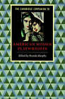 The Cambridge Companion to American Women Playwrights by Cambridge University Press (Paperback, 1999)