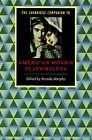 The Cambridge Companion to American Women Playwrights by Cambridge University Press (Paperback, 1999)