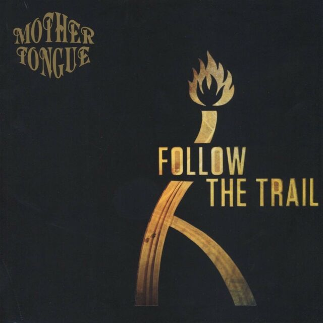 MOTHER TONGUE - FOLLOW THE TRAIL  (2017)  VINYL LP NEW