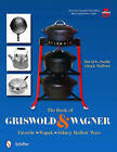 The Book of Griswold & Wagner: Favorite * Wapak * Sidney Hollow Ware by David G. Smith (Paperback, 2011)