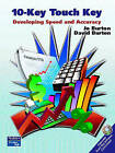 10-Key Touch Key: Developing Speed and Accuracy by David Burton, Jo Burton (Paperback, 2005)