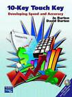 10-Key Touch Key: Developing Speed and Accuracy by David Burton, Jo Burton (Paperback, 2005)