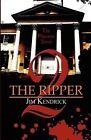 The Ripper 2: The Phantom Terror by Jim Kendrick (Paperback / softback, 2011)