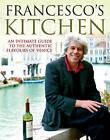Francesco's Kitchen by Francesco Da Mosto (Hardback, 2007)