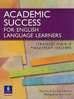 Academic Success for English Language Learners: Strategies for K-12 Mainstream Teachers by Marguerite Ann Snow, Patricia A. Richard-Amato (Paperback, 2004)