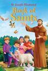 St. Joseph Illustrated Book of Saints by Thomas Donaghy (Hardback, 2014)